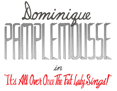 Dominique Pamplemousse in It's All Over Once the Fat Lady Sings!